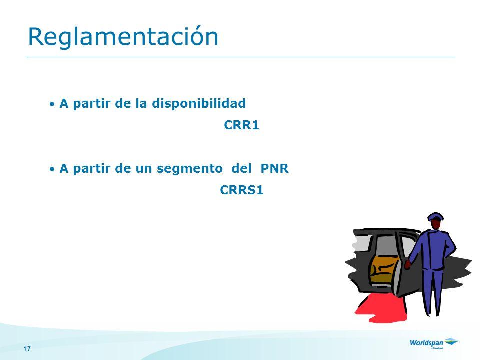 17 A partir de la disponibilidad CRR1 A partir de un segmento del PNR CRRS1 Reglamentación