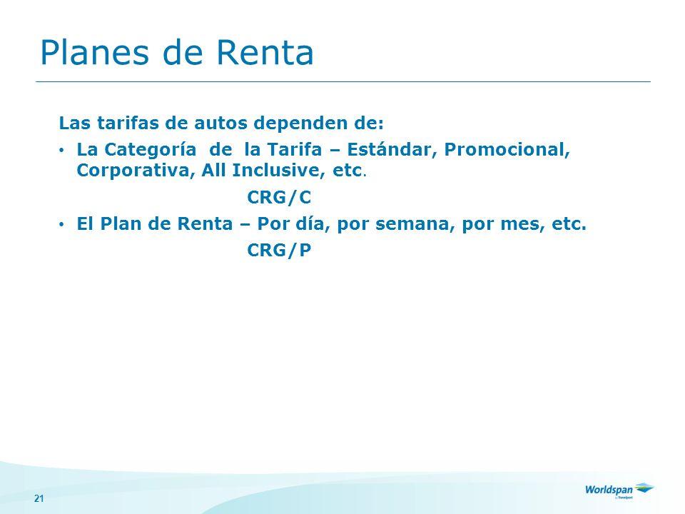 21 Planes de Renta Las tarifas de autos dependen de: La Categoría de la Tarifa – Estándar, Promocional, Corporativa, All Inclusive, etc.