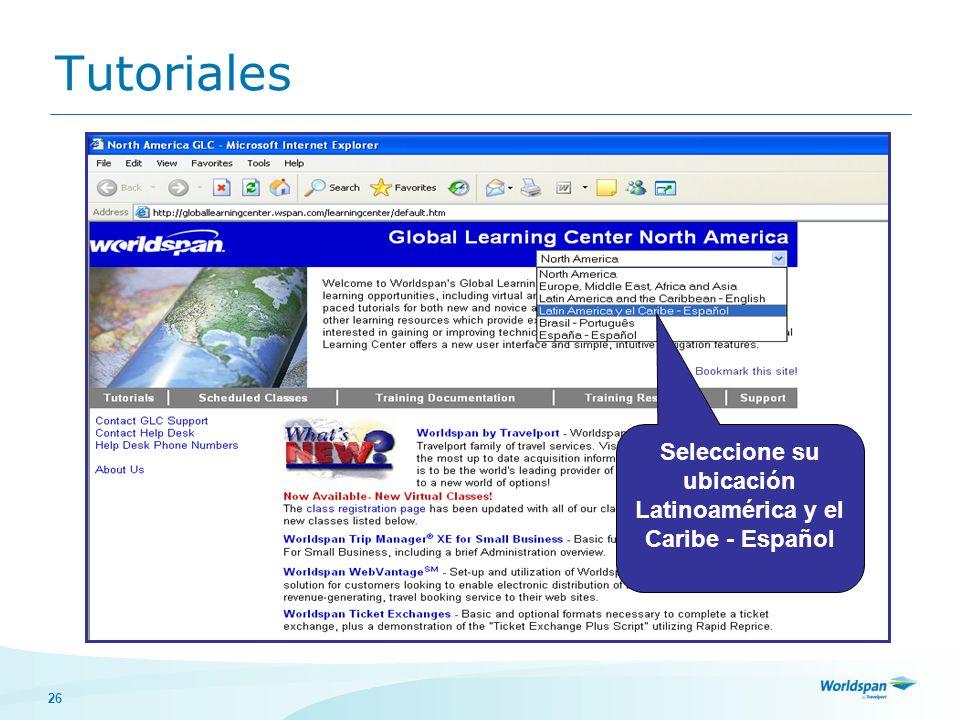 26 Tutoriales Seleccione su ubicación Latinoamérica y el Caribe - Español