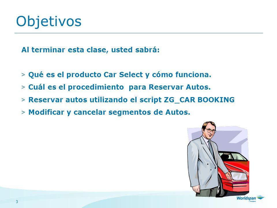 3 Objetivos Al terminar esta clase, usted sabrá: > Qué es el producto Car Select y cómo funciona.