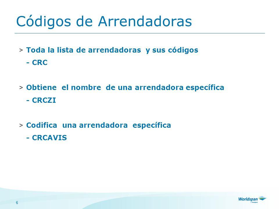 6 Códigos de Arrendadoras > Toda la lista de arrendadoras y sus códigos - CRC > Obtiene el nombre de una arrendadora específica - CRCZI > Codifica una arrendadora específica - CRCAVIS
