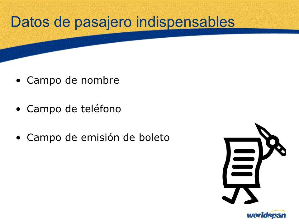 Datos de pasajero indispensables Campo de nombre Campo de teléfono Campo de emisión de boleto