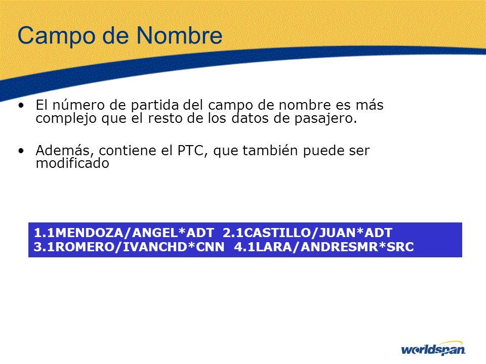 Campo de Nombre El número de partida del campo de nombre es más complejo que el resto de los datos de pasajero. Además, contiene el PTC, que también p
