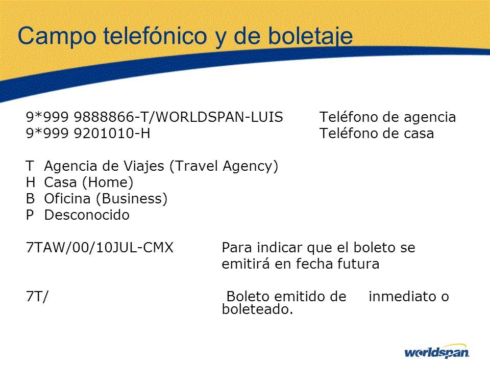 Campo telefónico y de boletaje 9*999 9888866-T/WORLDSPAN-LUISTeléfono de agencia 9*999 9201010-HTeléfono de casa TAgencia de Viajes (Travel Agency) HC