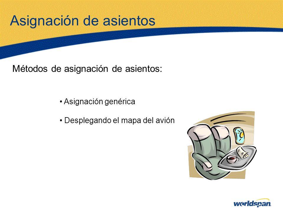 Asignación de asientos Métodos de asignación de asientos: Asignación genérica Desplegando el mapa del avión