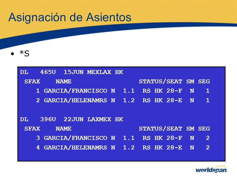 Asignación de Asientos *S DL 465U 15JUN MEXLAX HK SFAX NAME STATUS/SEAT SM SEG 1 GARCIA/FRANCISCO N 1.1 RS HK 28-F N 1 2 GARCIA/HELENAMRS N 1.2 RS HK