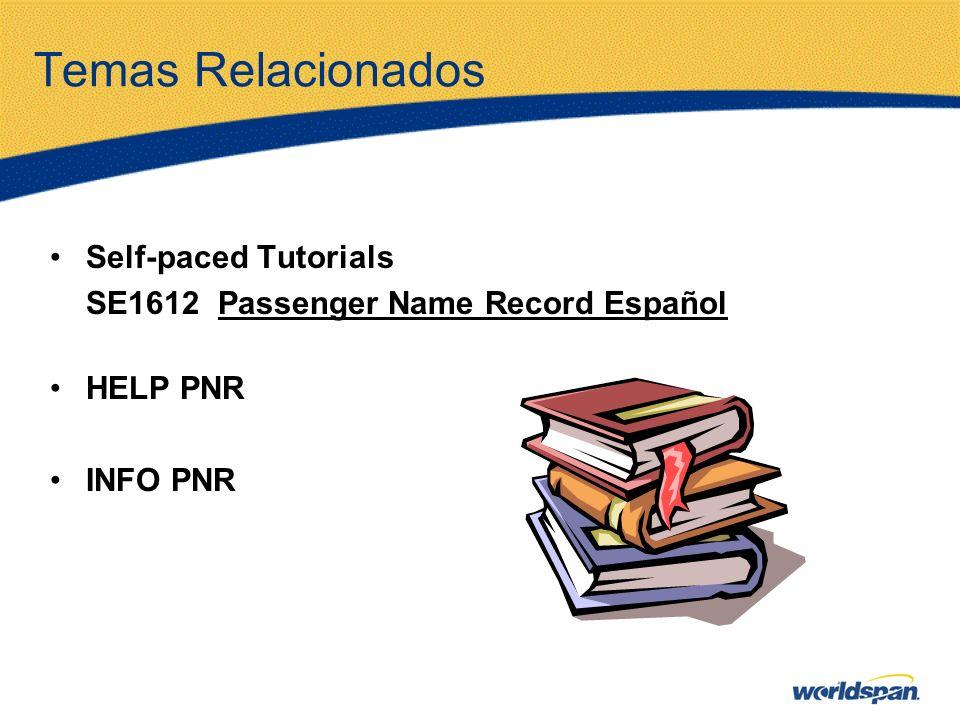 Temas Relacionados Self-paced Tutorials SE1612 Passenger Name Record Español HELP PNR INFO PNR