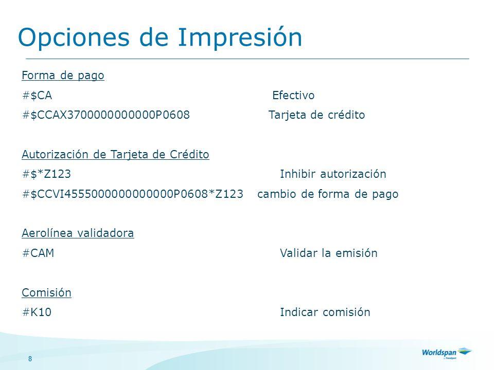 9 Opciones de Impresión Casilla de Endosos y Restricciones #ERNON END/NON REF Indicar endosos y restricciones Endosar boleto a otra aerolínea #ERTK-#CXXEs necesario verificar los convenios selección de nombres #N1.1 Imprimir un pasajero específico #N1.1/2.1Imprimir dos pasajeros específicos Tipo de Pasajero #PCNNImpresión de boleto para menor en PNR sin adultos