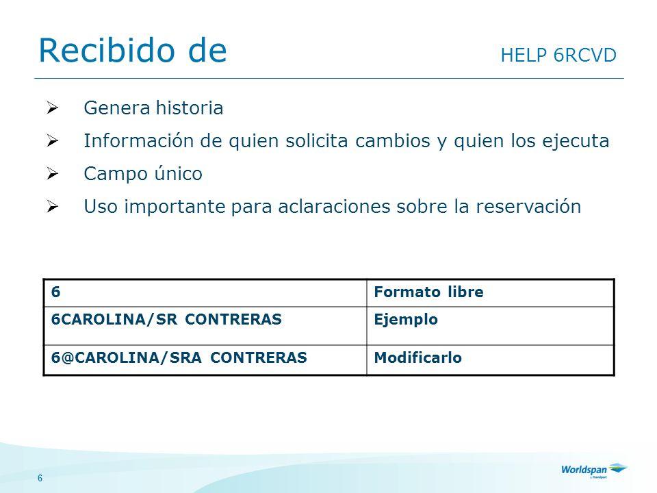 6 Recibido de HELP 6RCVD 6Formato libre 6CAROLINA/SR CONTRERASEjemplo 6@CAROLINA/SRA CONTRERASModificarlo Genera historia Información de quien solicit