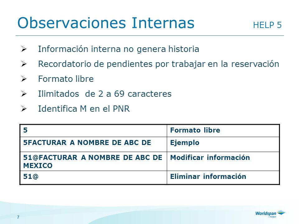 7 Observaciones Internas HELP 5 5Formato libre 5FACTURAR A NOMBRE DE ABC DEEjemplo 51@FACTURAR A NOMBRE DE ABC DE MEXICO Modificar información 51@Elim