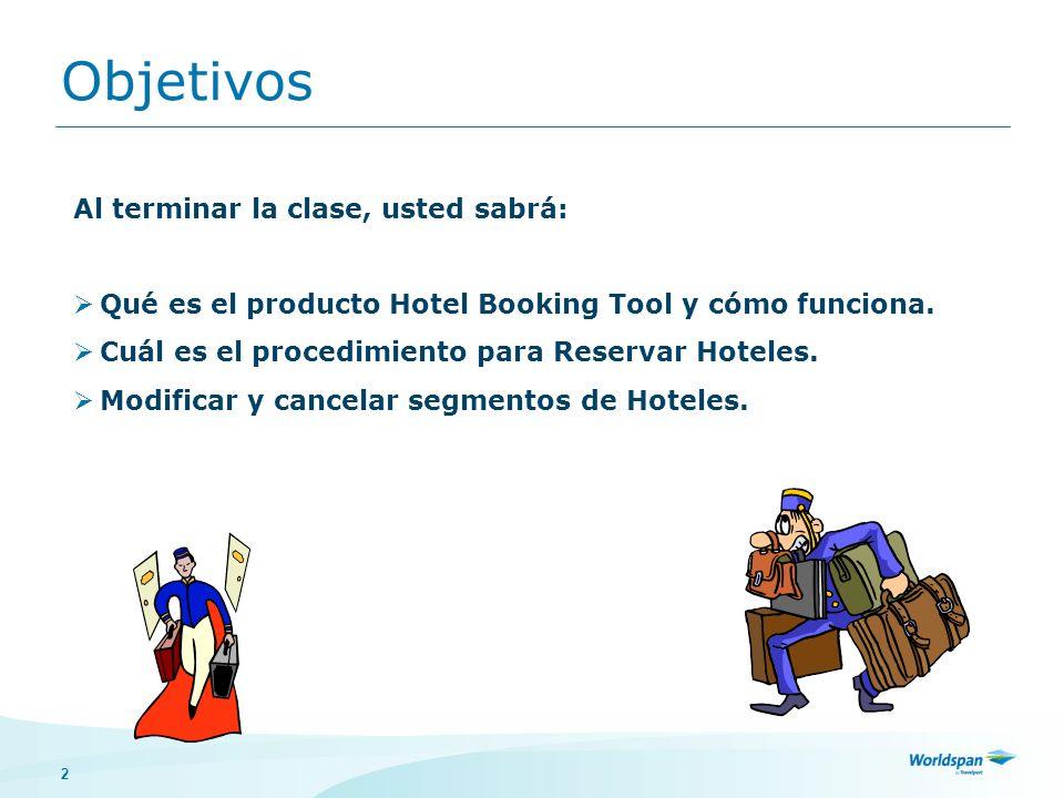 2 Objetivos Al terminar la clase, usted sabrá: Qué es el producto Hotel Booking Tool y cómo funciona. Cuál es el procedimiento para Reservar Hoteles.