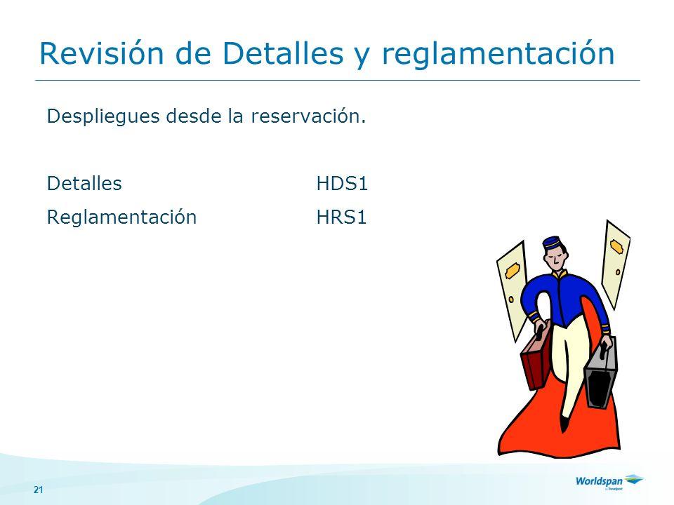 21 Revisión de Detalles y reglamentación Despliegues desde la reservación. DetallesHDS1 ReglamentaciónHRS1