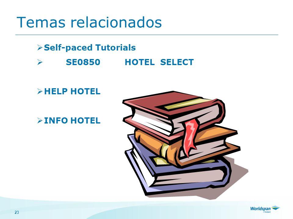 23 Temas relacionados Self-paced Tutorials SE0850HOTEL SELECT HELP HOTEL INFO HOTEL