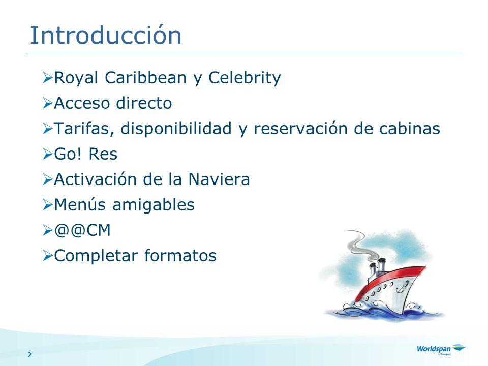 3 Este curso está dirigido a los usuarios de Worldspan que necesitan reservar un crucero de Royal Caribbean y Celebrity.