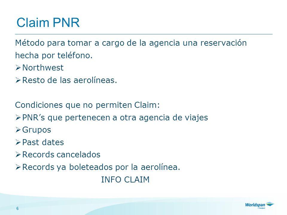 6 Claim PNR Método para tomar a cargo de la agencia una reservación hecha por teléfono.