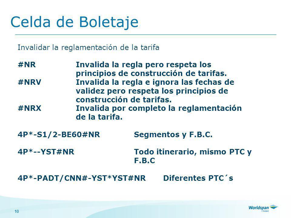 10 Celda de Boletaje Invalidar la reglamentación de la tarifa #NRInvalida la regla pero respeta los principios de construcción de tarifas.