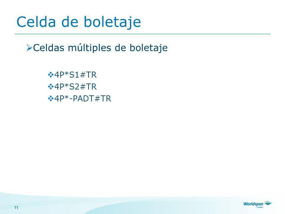 11 Celda de boletaje Celdas múltiples de boletaje 4P*S1#TR 4P*S2#TR 4P*-PADT#TR
