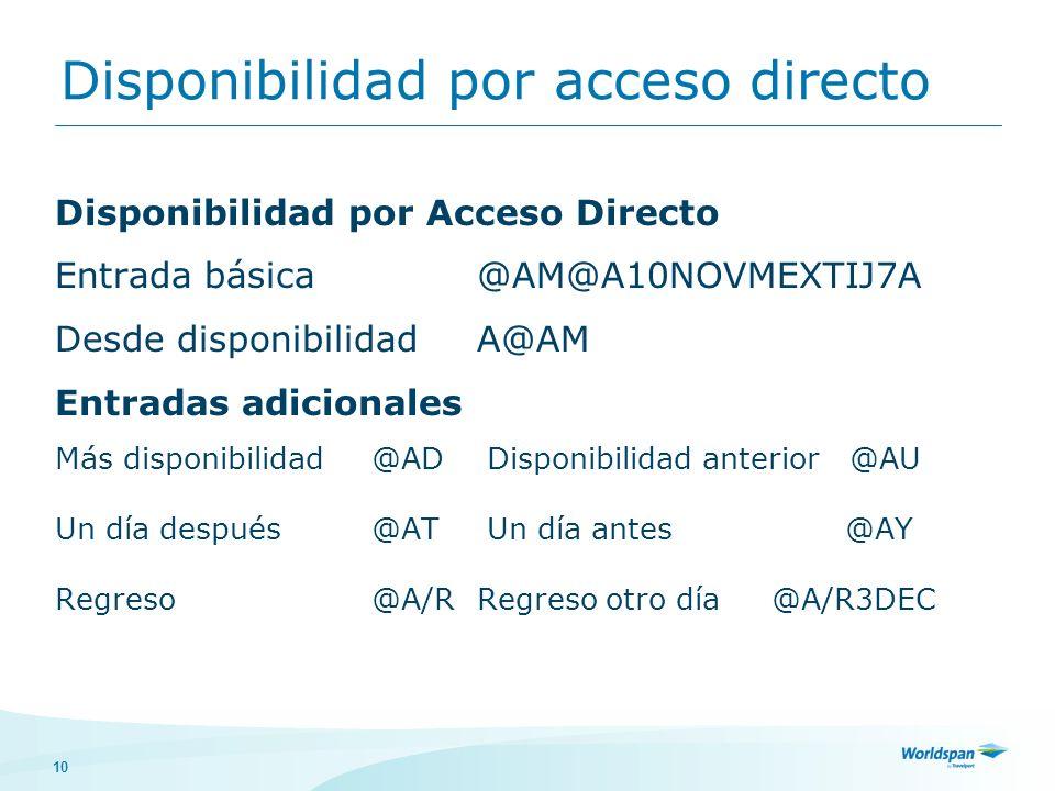 10 Disponibilidad por acceso directo Disponibilidad por Acceso Directo Entrada básica@AM@A10NOVMEXTIJ7A Desde disponibilidadA@AM Entradas adicionales