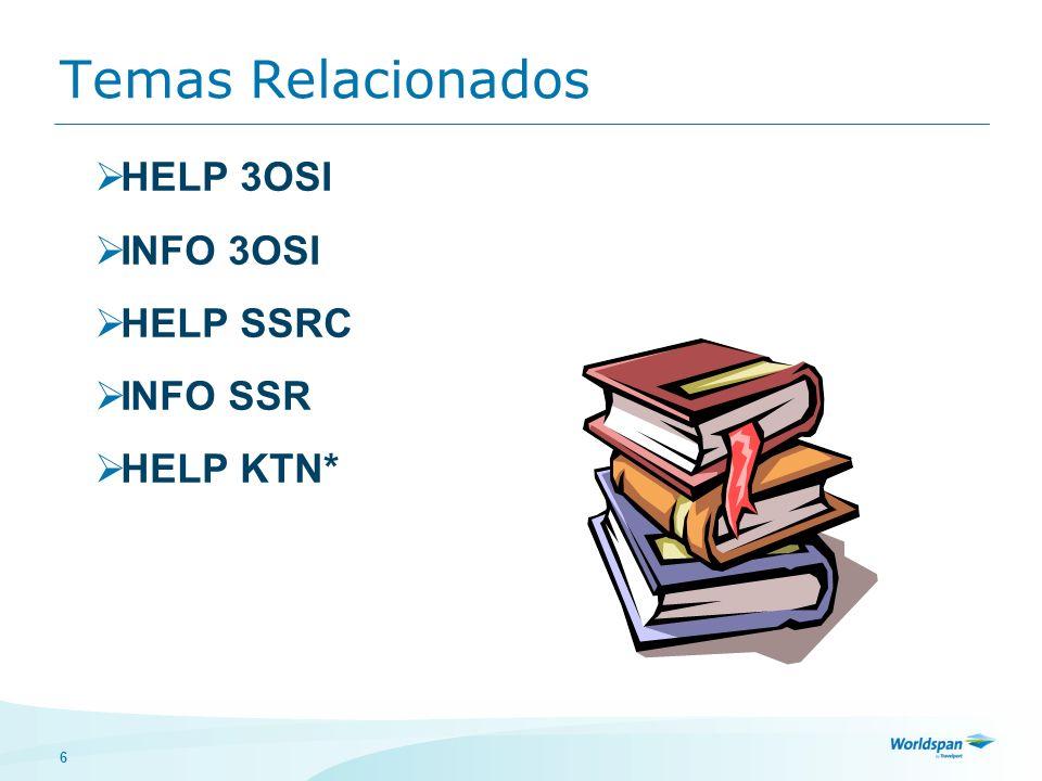 6 Temas Relacionados HELP 3OSI INFO 3OSI HELP SSRC INFO SSR HELP KTN*
