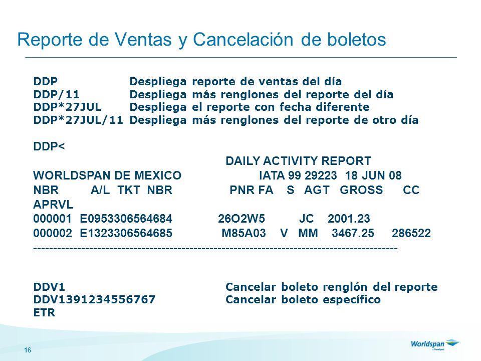 16 Reporte de Ventas y Cancelación de boletos DDPDespliega reporte de ventas del día DDP/11Despliega más renglones del reporte del día DDP*27JULDespli