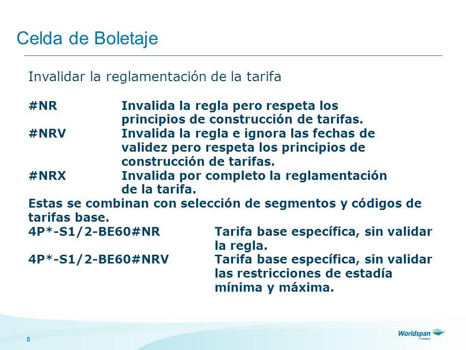 8 Celda de Boletaje Invalidar la reglamentación de la tarifa #NRInvalida la regla pero respeta los principios de construcción de tarifas. #NRVInvalida