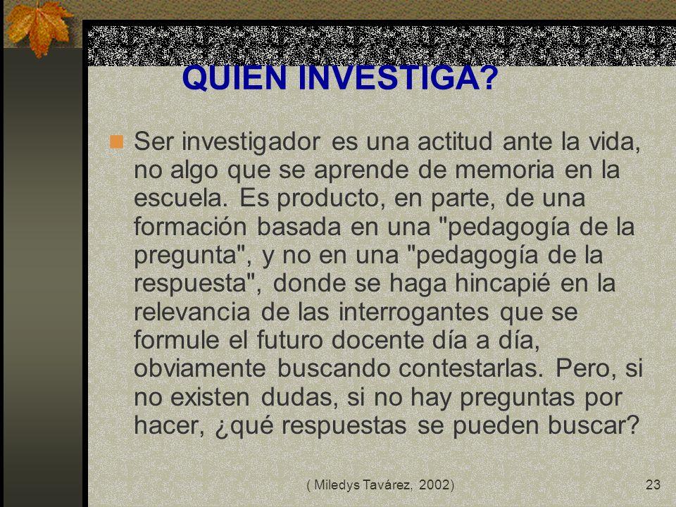 ( Miledys Tavárez, 2002)22 EL Dr. Javier Sánchez Pozos, matemático y catedrático de la UAM: La investigación, más que un problema de cantidad de conoc