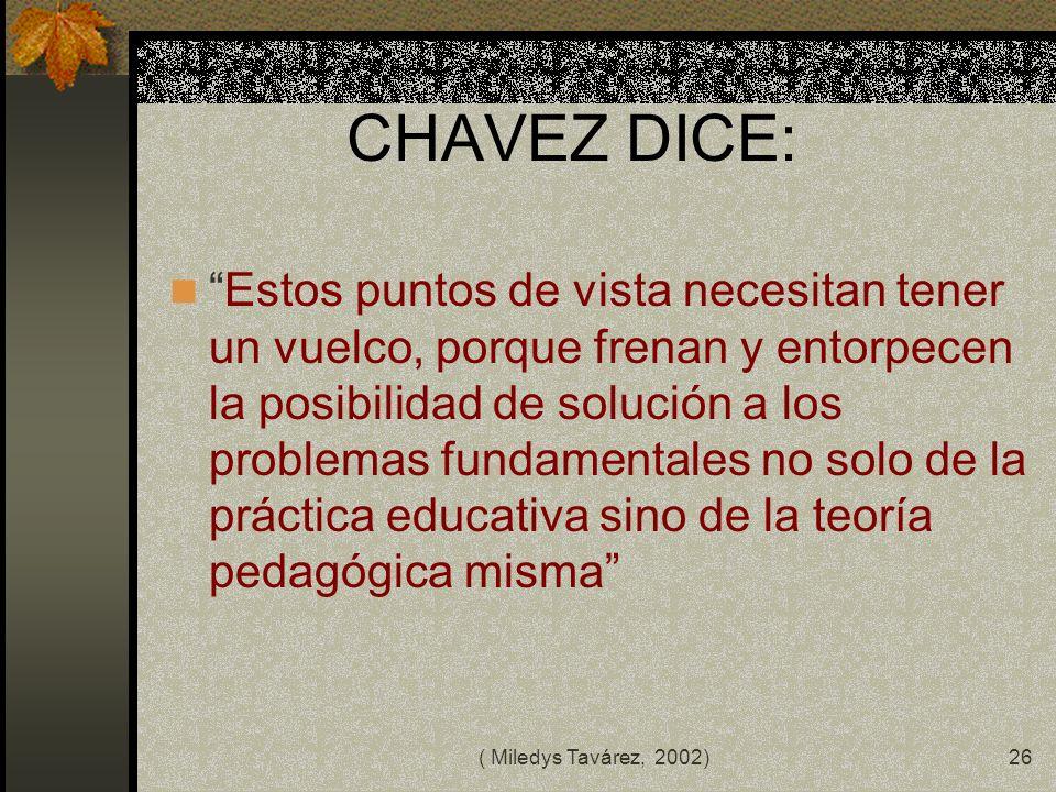 ( Miledys Tavárez, 2002)25 Factores que obstaculizan la investigación del maestro-a Solo se deben usar los docentes y alumnos como muestras de investi