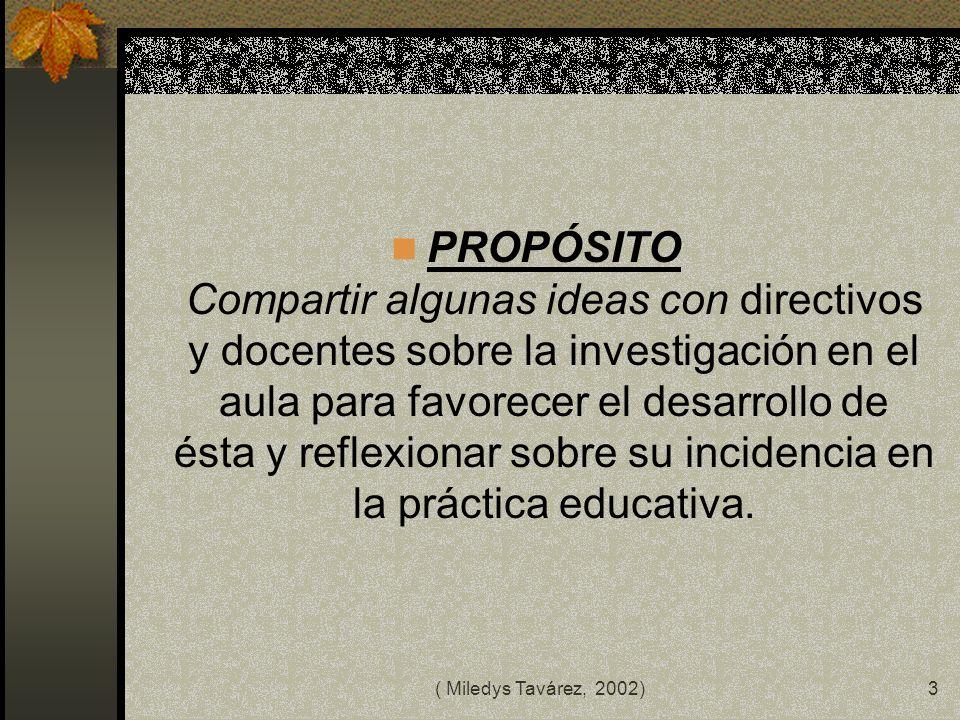 ( Miledys Tavárez, 2002)2 Presentación A todos los docentes, amantes de la inquietud pedagógica, presentamos esta interesante conferencia dictada por