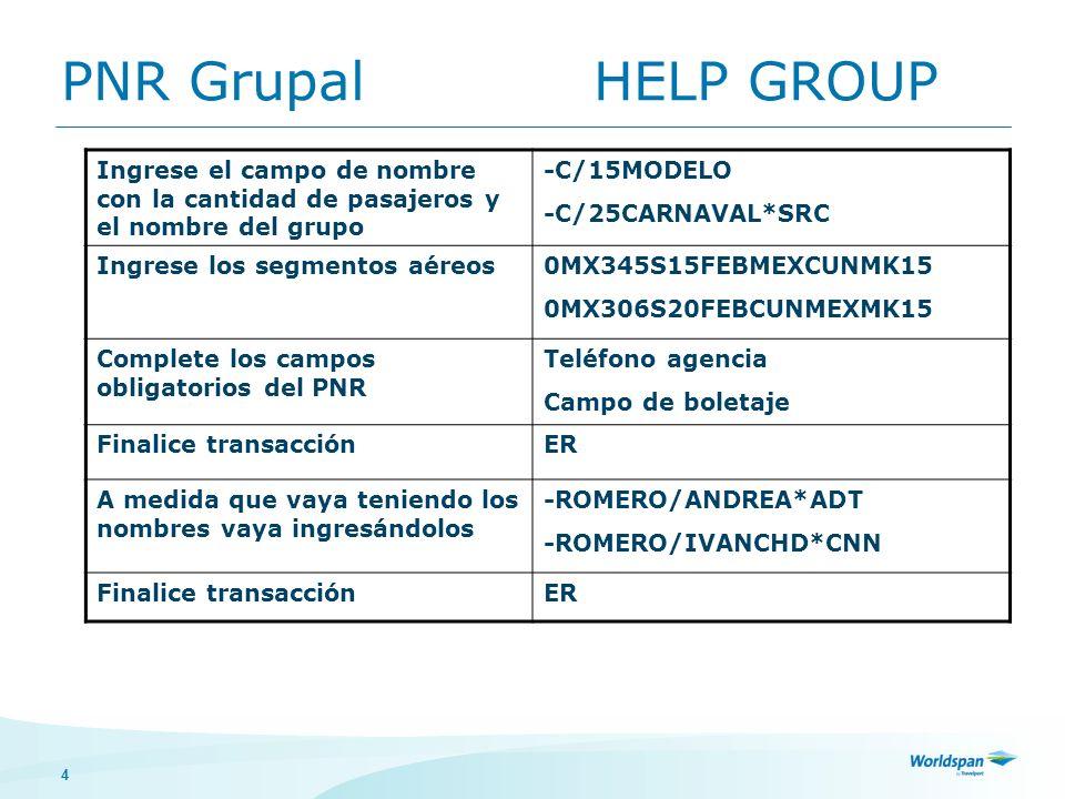 5 1P- 374MEP 14 NAMES REMAIN AVAILABLE 1.C/15MODELO*ADT 2.1RUIZ/ANDREAMRS*ADT 1 MX 345S 15FEB FR MEXCUN MK15 850A 1050A/O E 2 MX 306S 20FEB WE CUNMEX MK15 920A 1140A/O E P- 1.M4N 5387-9500-T/TURISMO WORLDSPAN- CAROLINA T- 1.TAW/00/10FEB TKG FAX-NOT PRICED FARE TYPE EX PNR Grupal