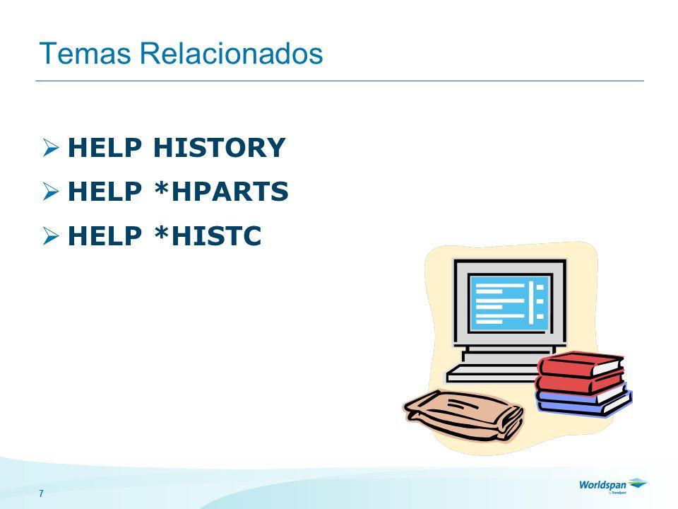 7 Temas Relacionados HELP HISTORY HELP *HPARTS HELP *HISTC