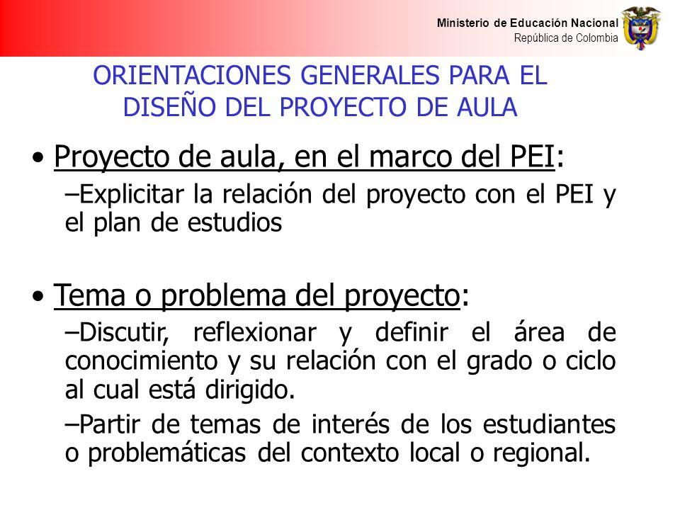 Ministerio de Educación Nacional República de Colombia Los estándares como referentes para la formulación del proyecto: –Definir el estándar o estándares del área específica ó los estándares de las áreas involucradas.