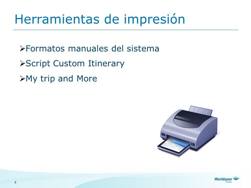 4 Formatos manuales del sistema Script Custom Itinerary My trip and More Herramientas de impresión