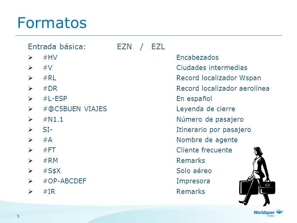 5 Entrada básica: EZN / EZL #HVEncabezados #VCiudades intermedias #RLRecord localizador Wspan #DRRecord localizador aerolínea #L-ESPEn español #@C5BUE
