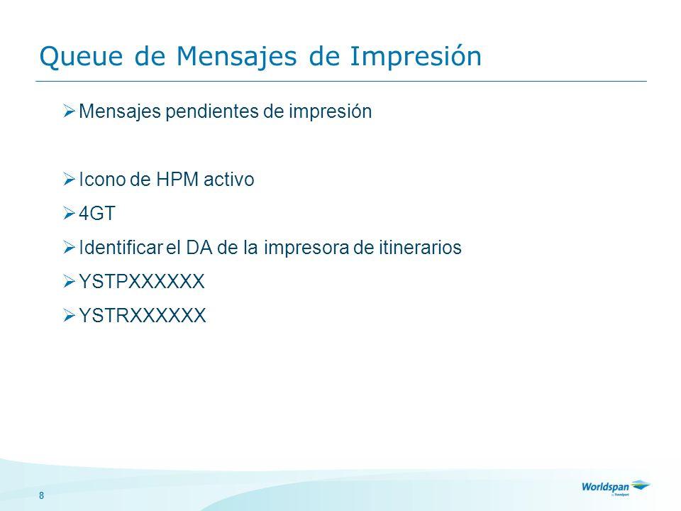 8 Queue de Mensajes de Impresión Mensajes pendientes de impresión Icono de HPM activo 4GT Identificar el DA de la impresora de itinerarios YSTPXXXXXX