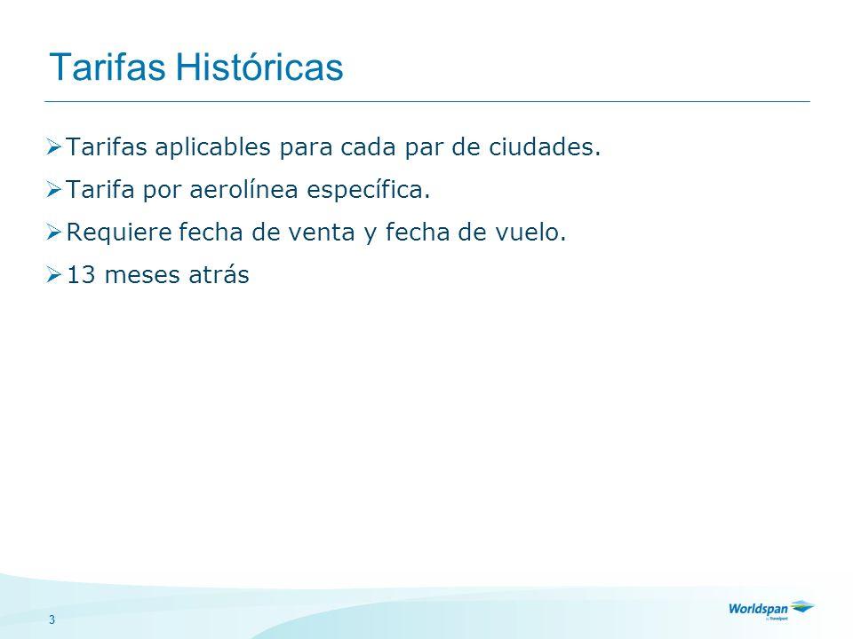 3 Tarifas Históricas Tarifas aplicables para cada par de ciudades.
