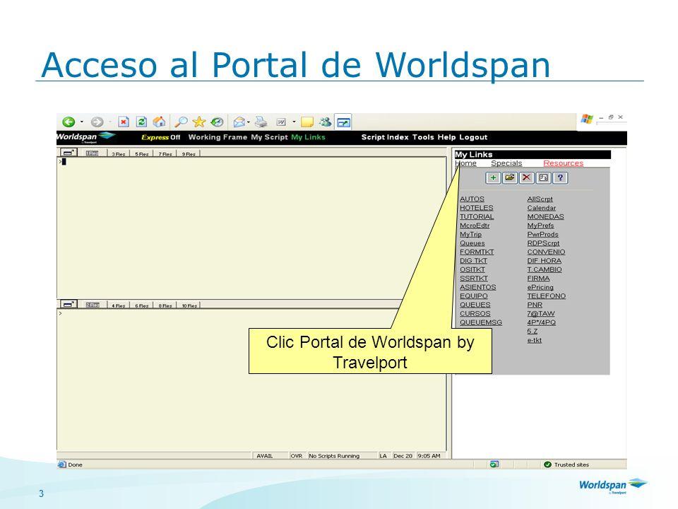 3 Cómo tener acceso a los tutoriales ? Acceso al Portal de Worldspan Clic Portal de Worldspan by Travelport