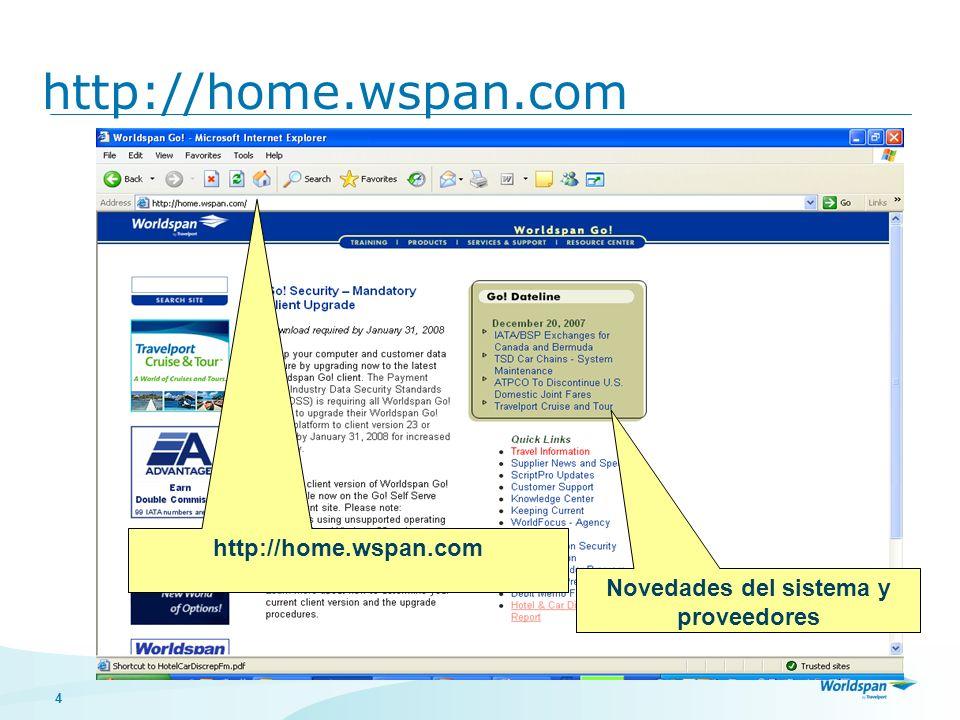 4 Cómo tener acceso a los tutoriales? http://home.wspan.com Novedades del sistema y proveedores