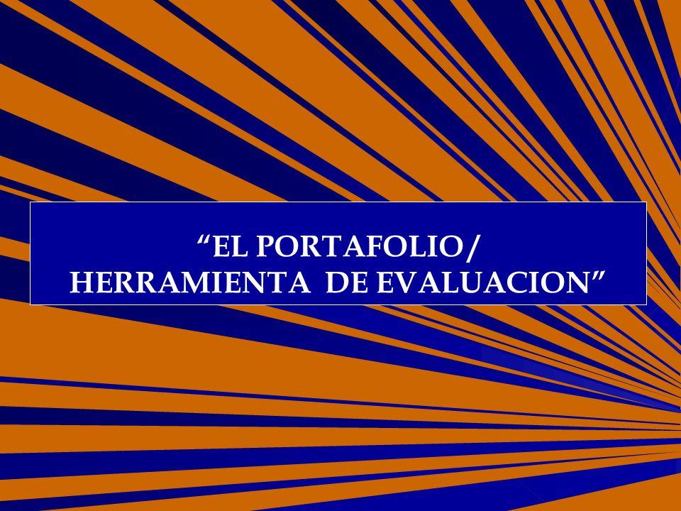 EL PORTAFOLIO / HERRAMIENTA DE EVALUACION