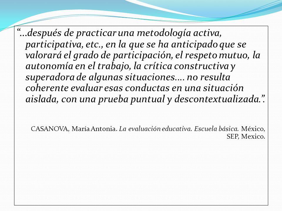 … después de practicar una metodología activa, participativa, etc., en la que se ha anticipado que se valorará el grado de participación, el respeto m