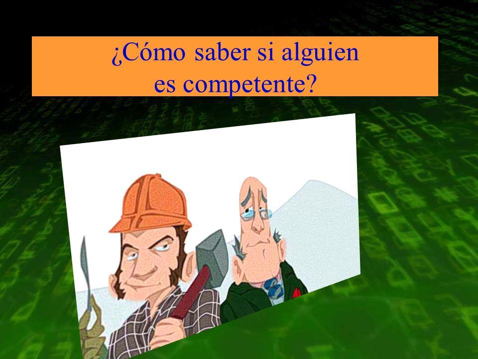 ¿Cómo saber si alguien es competente?