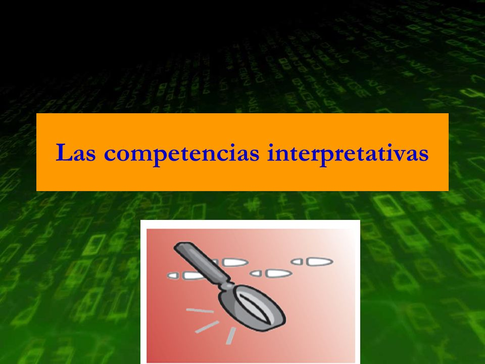 Las competencias interpretativas