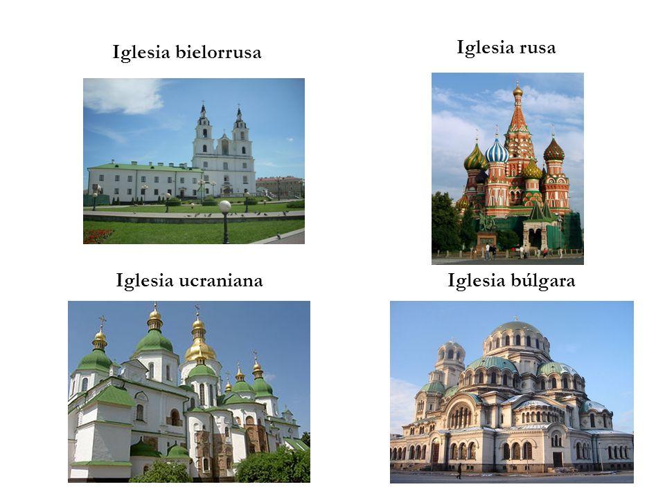 Iglesia bielorrusa Iglesia búlgara Iglesia rusa Iglesia ucraniana