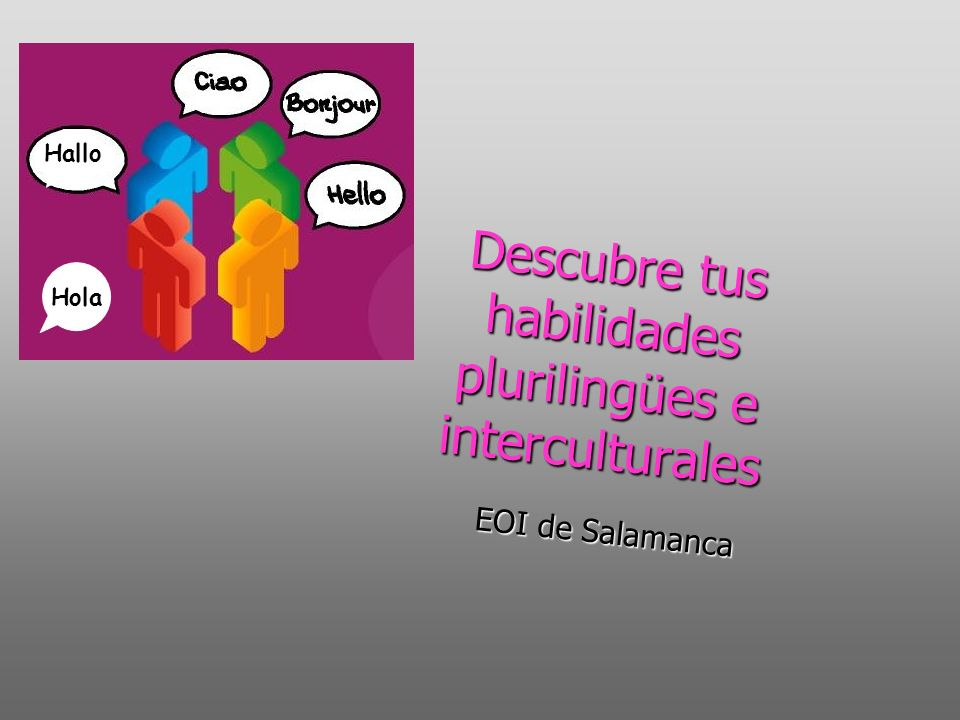 Descubre tus habilidades plurilingües e interculturales EOI de Salamanca Hallo Hola