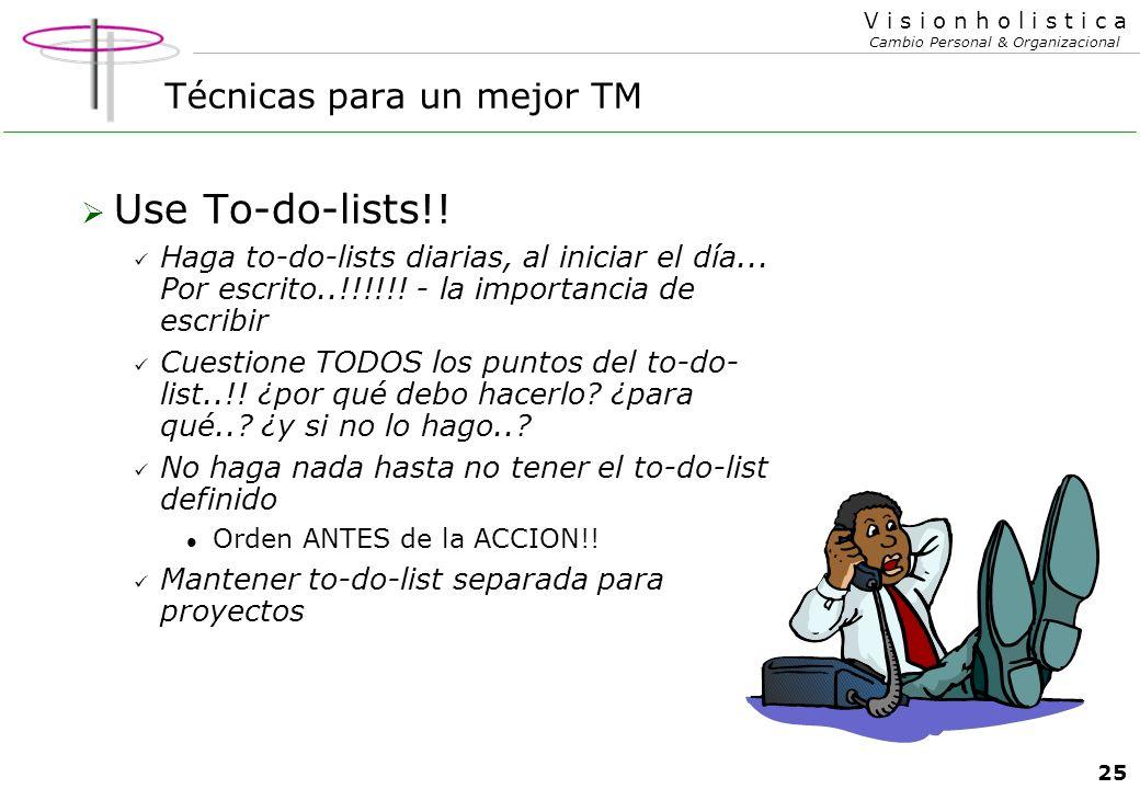 24 V i s i o n h o l i s t i c a Cambio Personal & Organizacional Técnicas para un mejor TM Elija a las personas con que desea interactuar..!!!!! Las