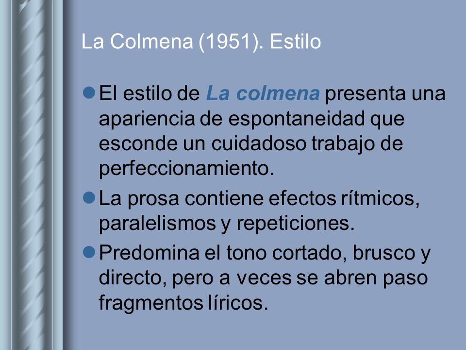 La Colmena (1951). Estilo El estilo de La colmena presenta una apariencia de espontaneidad que esconde un cuidadoso trabajo de perfeccionamiento. La p