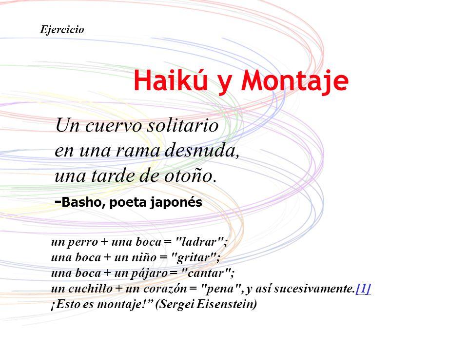 Un cuervo solitario en una rama desnuda, una tarde de otoño. - Basho, poeta japonés Ejercicio Haikú y Montaje un perro + una boca =
