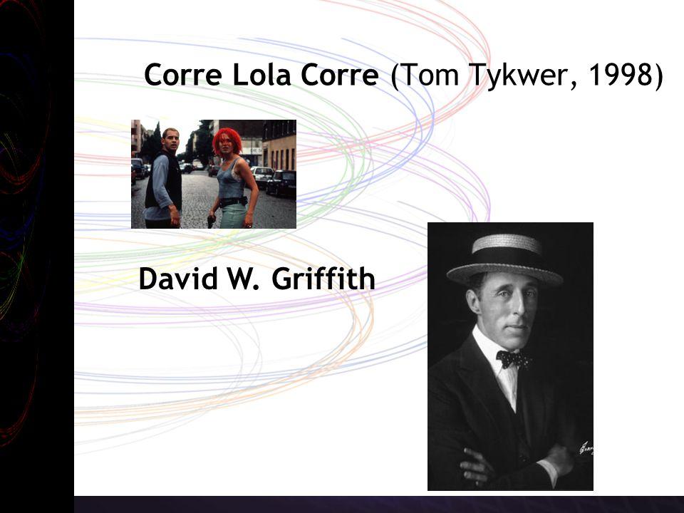 Corre Lola Corre (Tom Tykwer, 1998) David W. Griffith