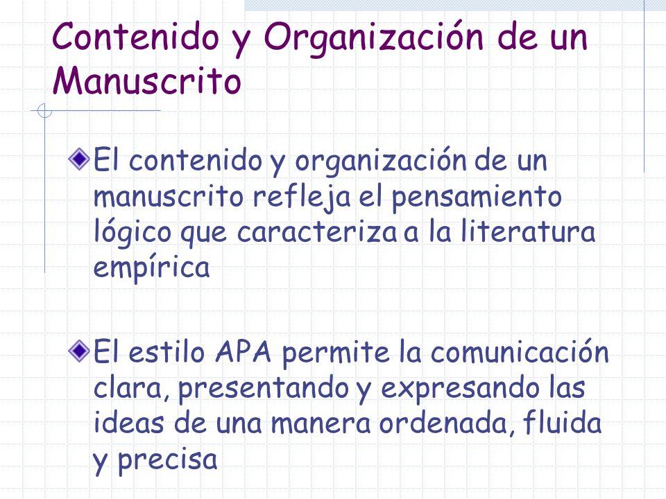 Contenido y Organización de un Manuscrito El contenido y organización de un manuscrito refleja el pensamiento lógico que caracteriza a la literatura e