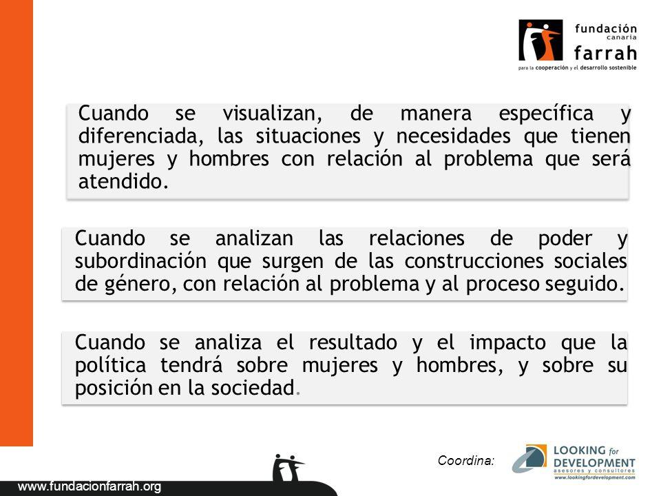 www.fundacionfarrah.org Cuando se visualizan, de manera específica y diferenciada, las situaciones y necesidades que tienen mujeres y hombres con rela