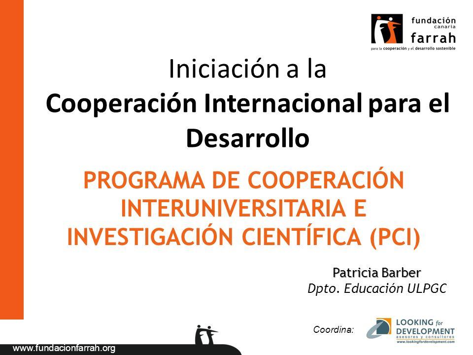www.fundacionfarrah.org Iniciación a la Cooperación Internacional para el Desarrollo Coordina: Patricia Barber Dpto.